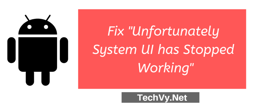 fix unfortunately system ui stopped working